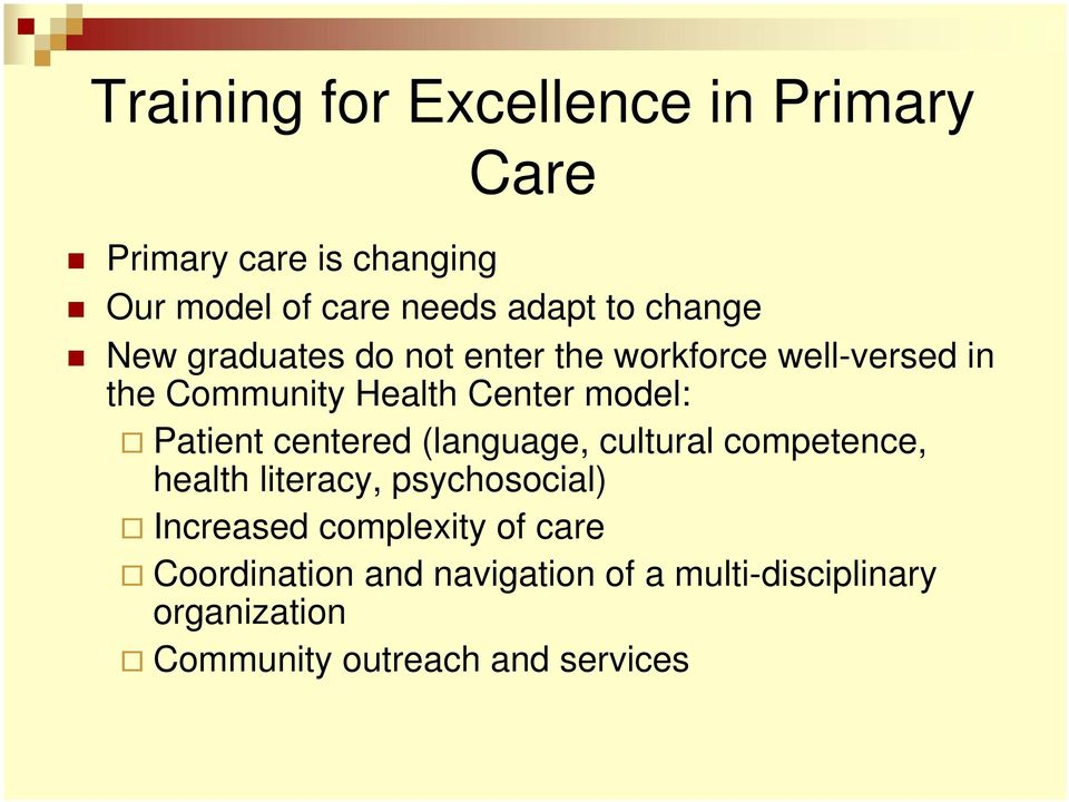 Patient centered (language, cultural competence, health literacy, psychosocial) Increased complexity