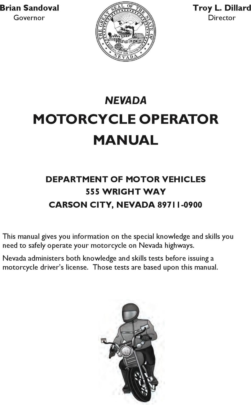 CITY, NEVADA 89711-0900 This manual gives you information on the special knowledge and skills you need to