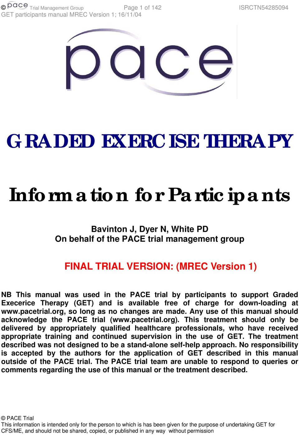 org, so long as no changes are made. Any use of this manual should acknowledge the PACE trial (www.pacetrial.org).