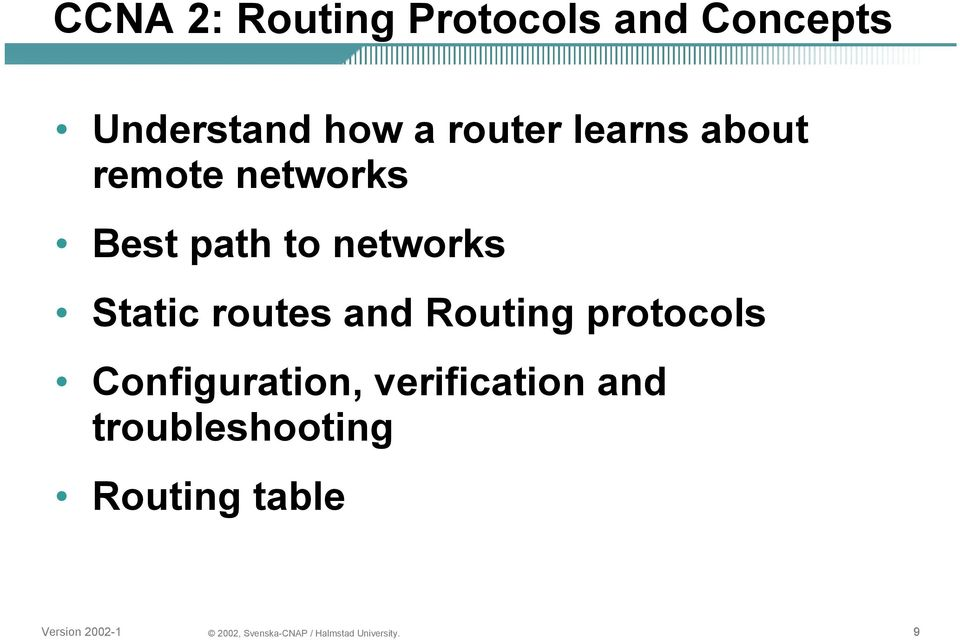 networks Static routes and Routing protocols