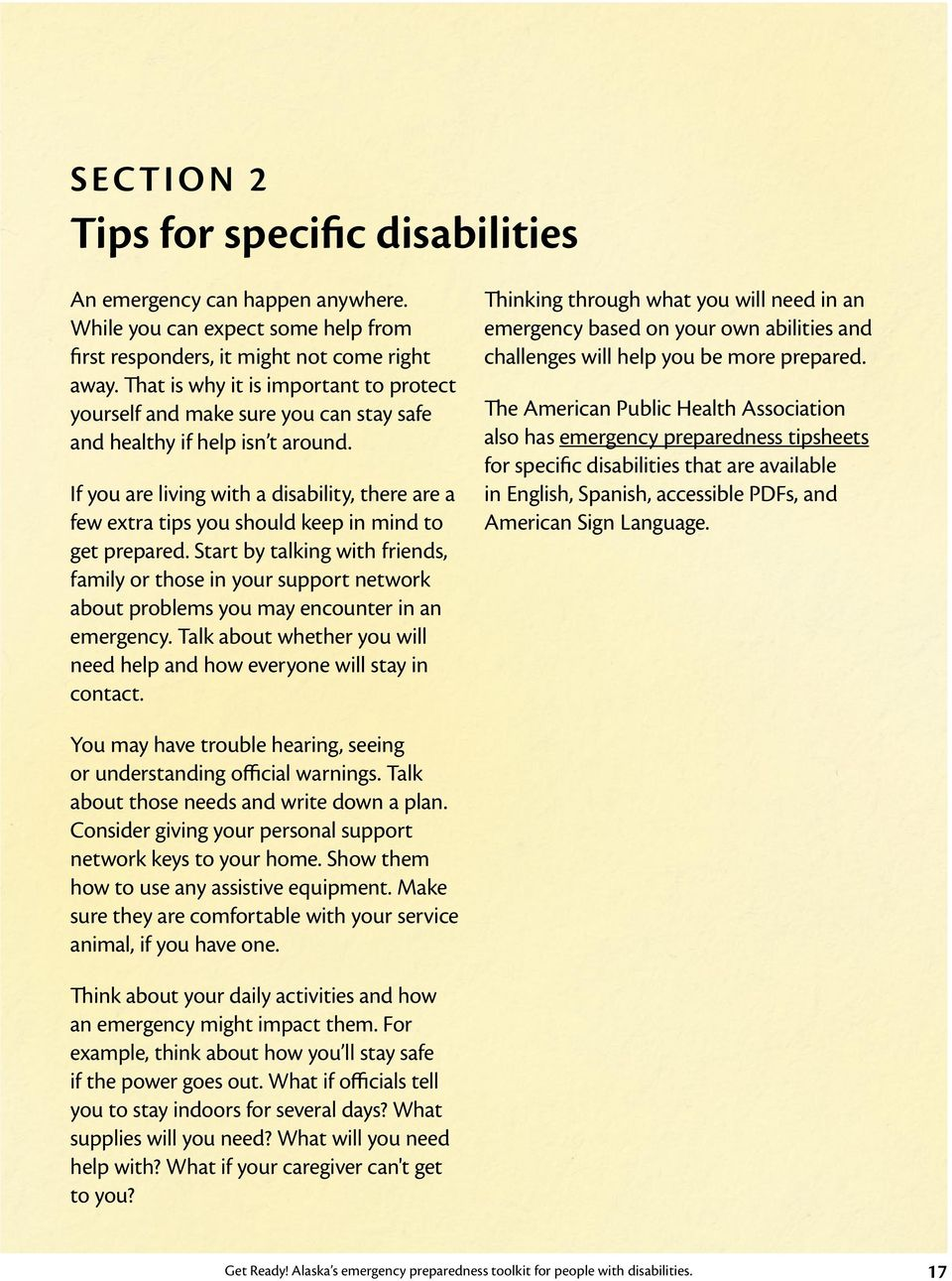 If you are living with a disability, there are a few extra tips you should keep in mind to get prepared.