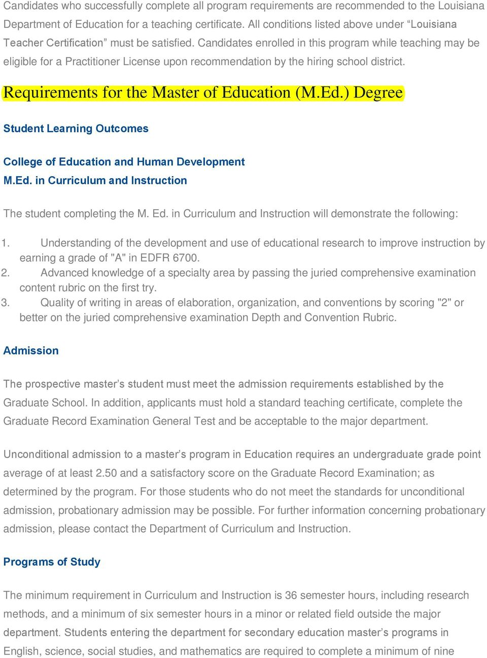 Candidates enrolled in this program while teaching may be eligible for a Practitioner License upon recommendation by the hiring school district. Requirements for the Master of Edu