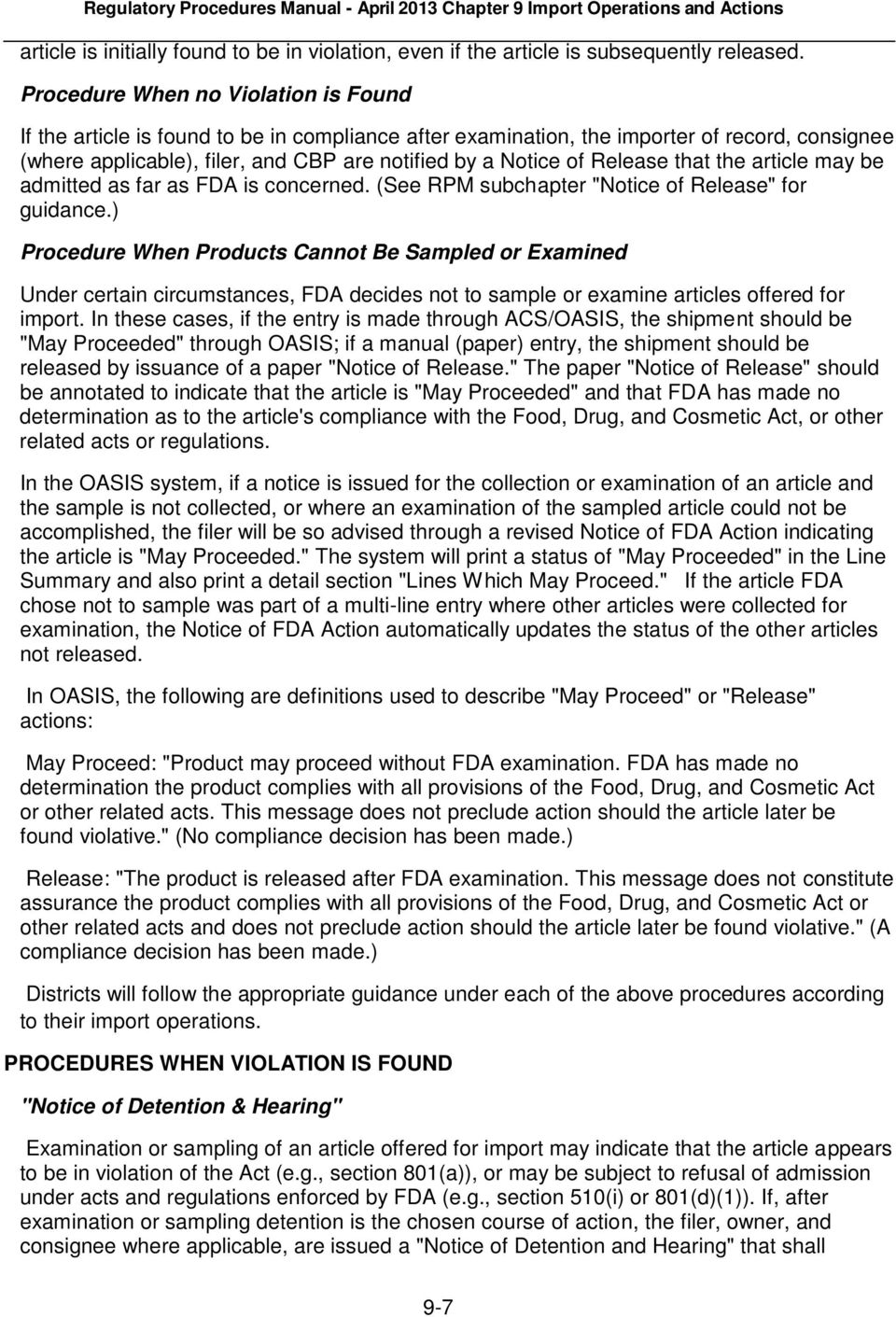 "Release that the article may be admitted as far as FDA is concerned. (See RPM subchapter ""Notice of Release"" for guidance."