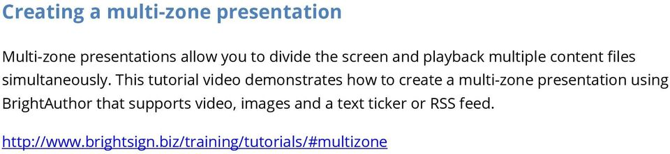 This tutorial video demonstrates how to create a multi-zone presentation using