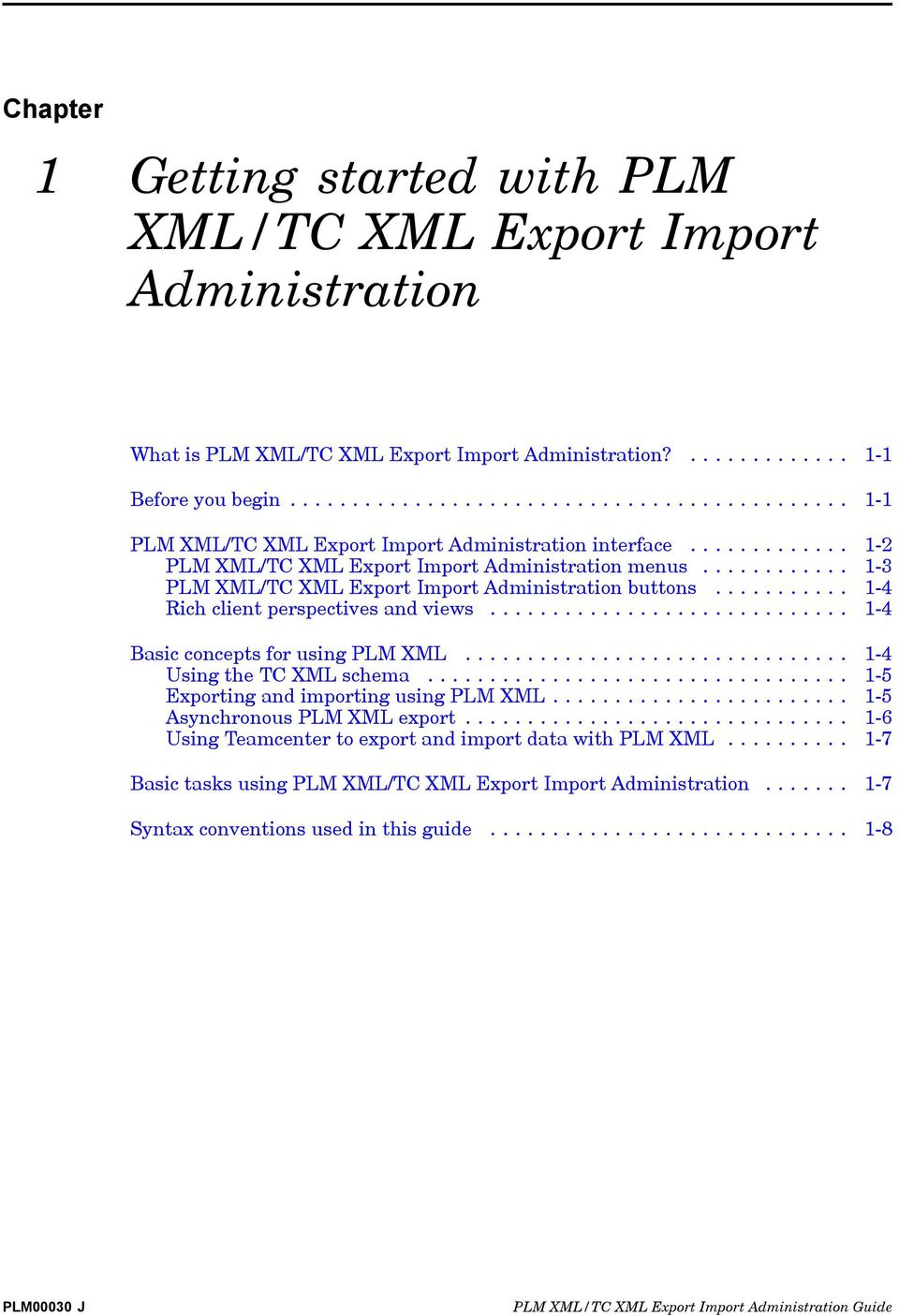 ........... 1-3 PLM XML/TC XML Export Import Administration buttons........... 1-4 Rich client perspectives and views............................. 1-4 Basic concepts for using PLM XML.