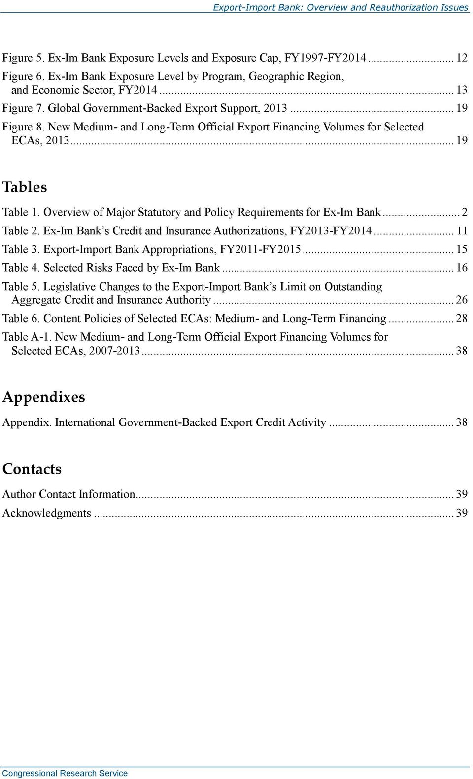 Overview of Major Statutory and Policy Requirements for Ex-Im Bank... 2 Table 2. Ex-Im Bank s Credit and Insurance Authorizations, FY2013-FY2014... 11 Table 3.
