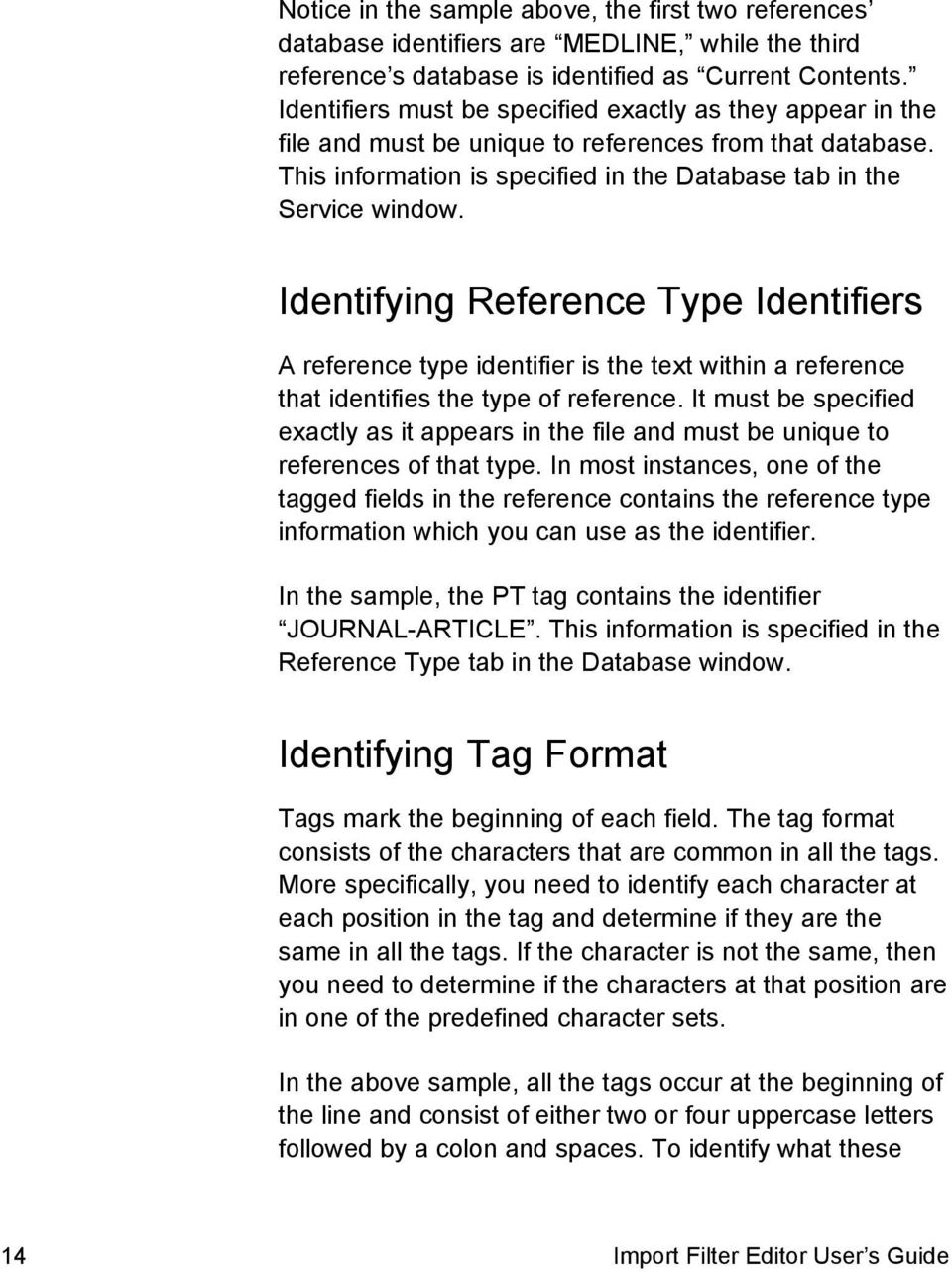 Identifying Reference Type Identifiers A reference type identifier is the text within a reference that identifies the type of reference.