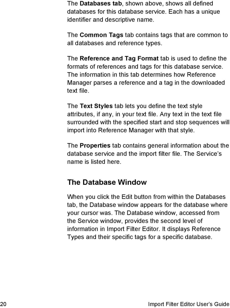 The information in this tab determines how Reference Manager parses a reference and a tag in the downloaded text file.