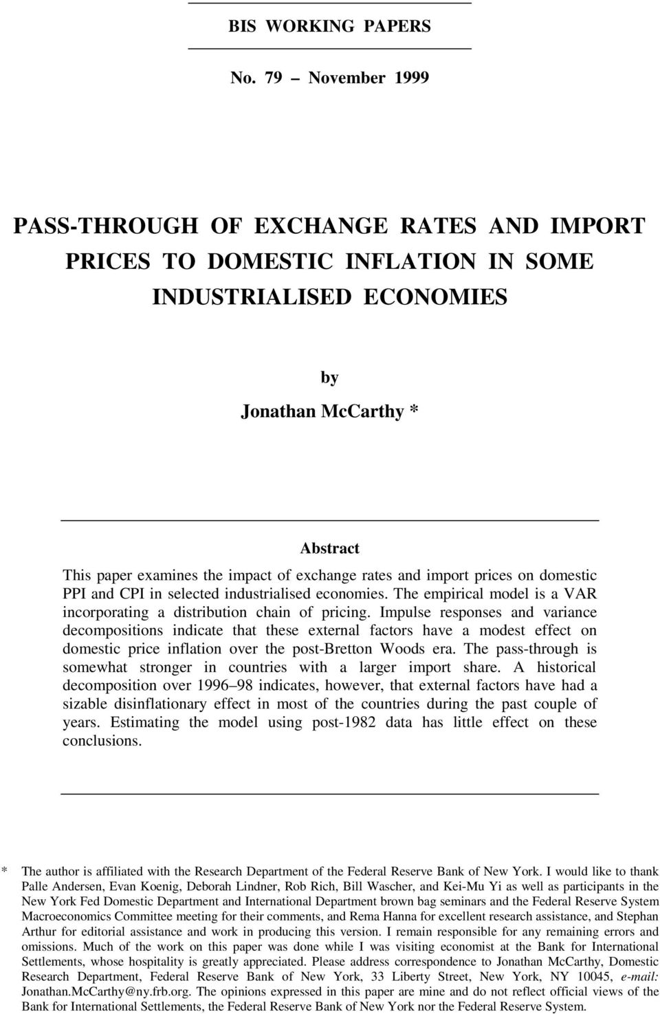 rates and import prices on domestic PPI and CPI in selected industrialised economies. The empirical model is a VAR incorporating a distribution chain of pricing.