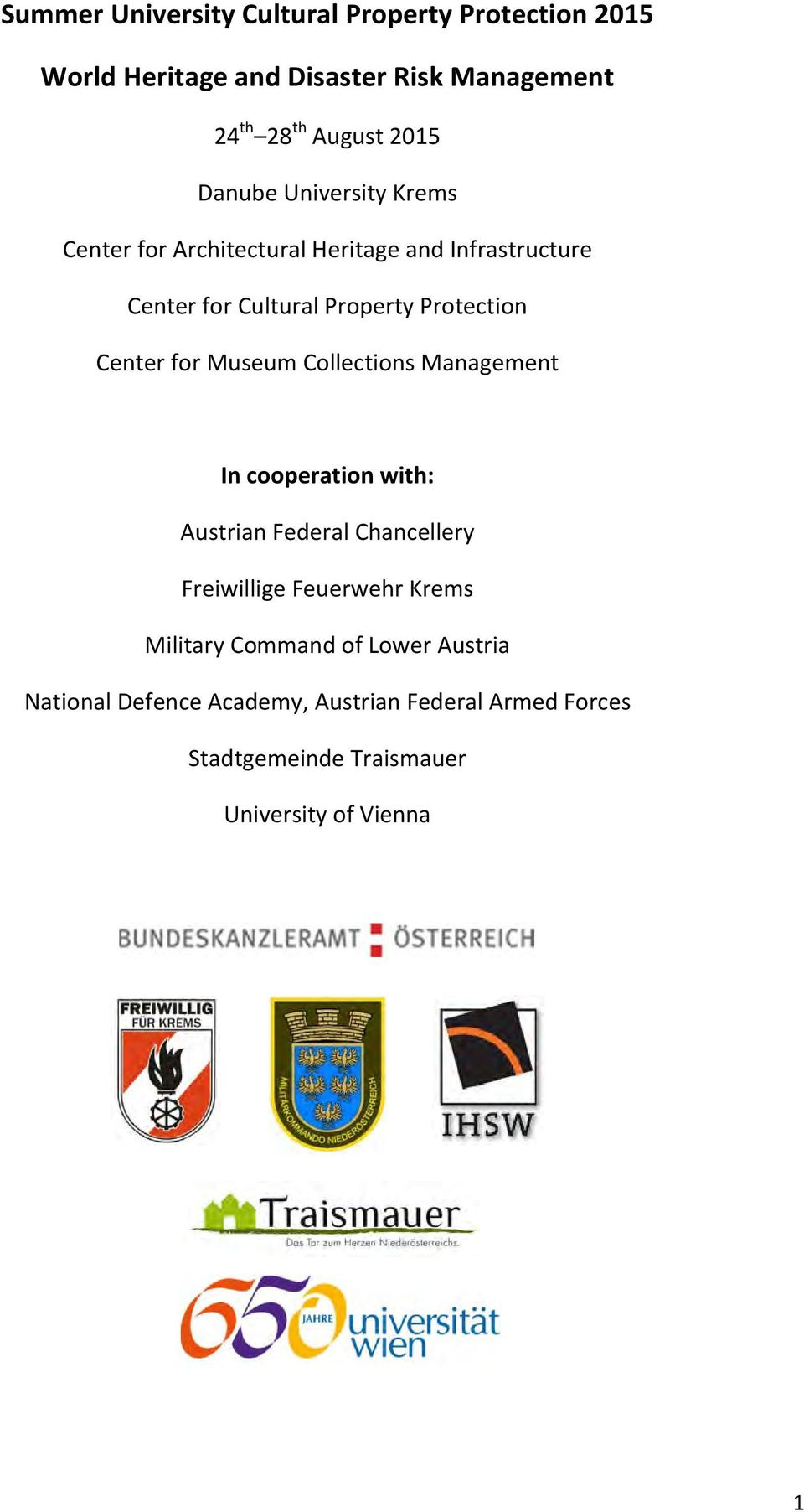 for Museum Collections Management In cooperation with: Austrian Federal Chancellery Freiwillige Feuerwehr Krems Military