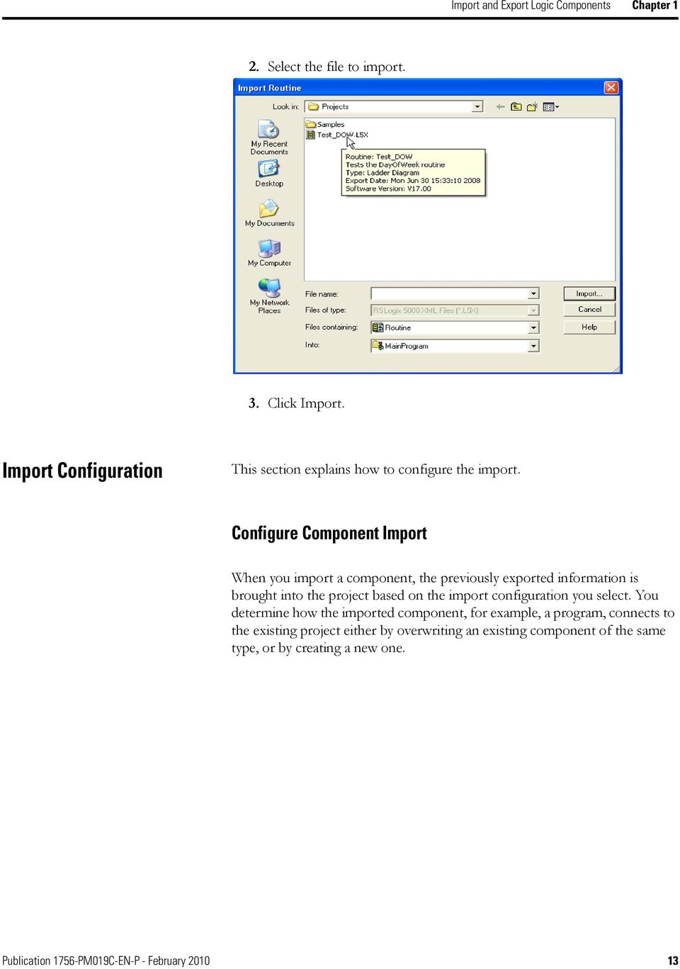 Configure Component Import When you import a component, the previously exported information is brought into the project based on the import