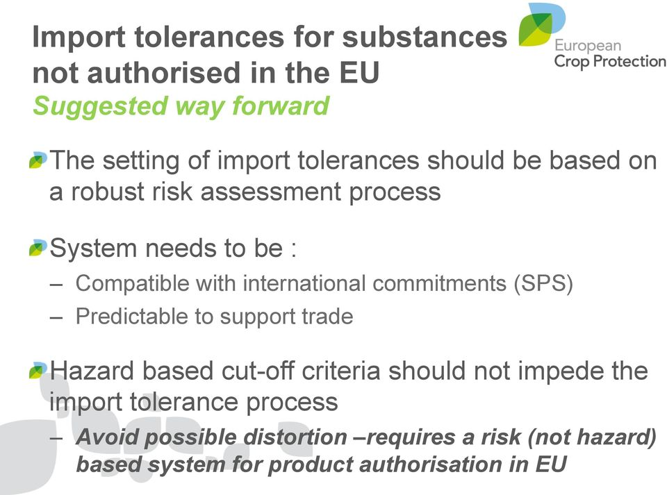 international commitments (SPS) Predictable to support trade Hazard based cut-off criteria should not impede