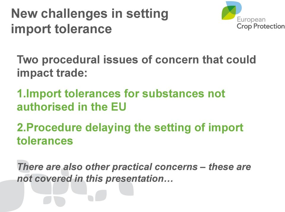 Import tolerances for substances not authorised in the EU 2.