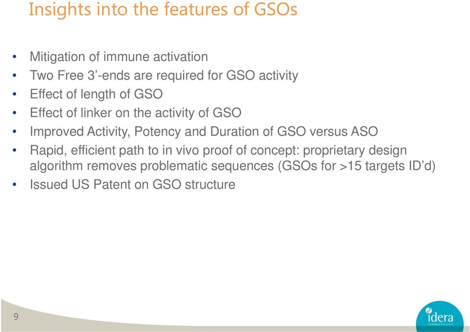 Potency and Duration of GSO versus ASO Rapid, efficient path to in vivo proof of concept: proprietary