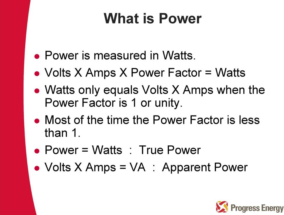 Amps when the Power Factor is 1 or unity.