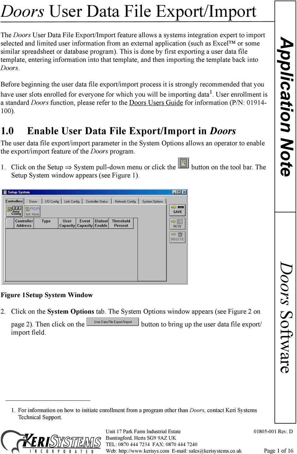 Before beginning the user data file export/import process it is strongly recommended that you have user slots enrolled for everyone for which you will be importing data 1.