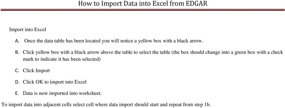 a check mark to indicate it has been selected) C. Click Import D. Click OK to import into Excel E.