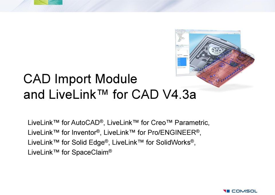 LiveLink for Inventor, LiveLink for Pro/ENGINEER,