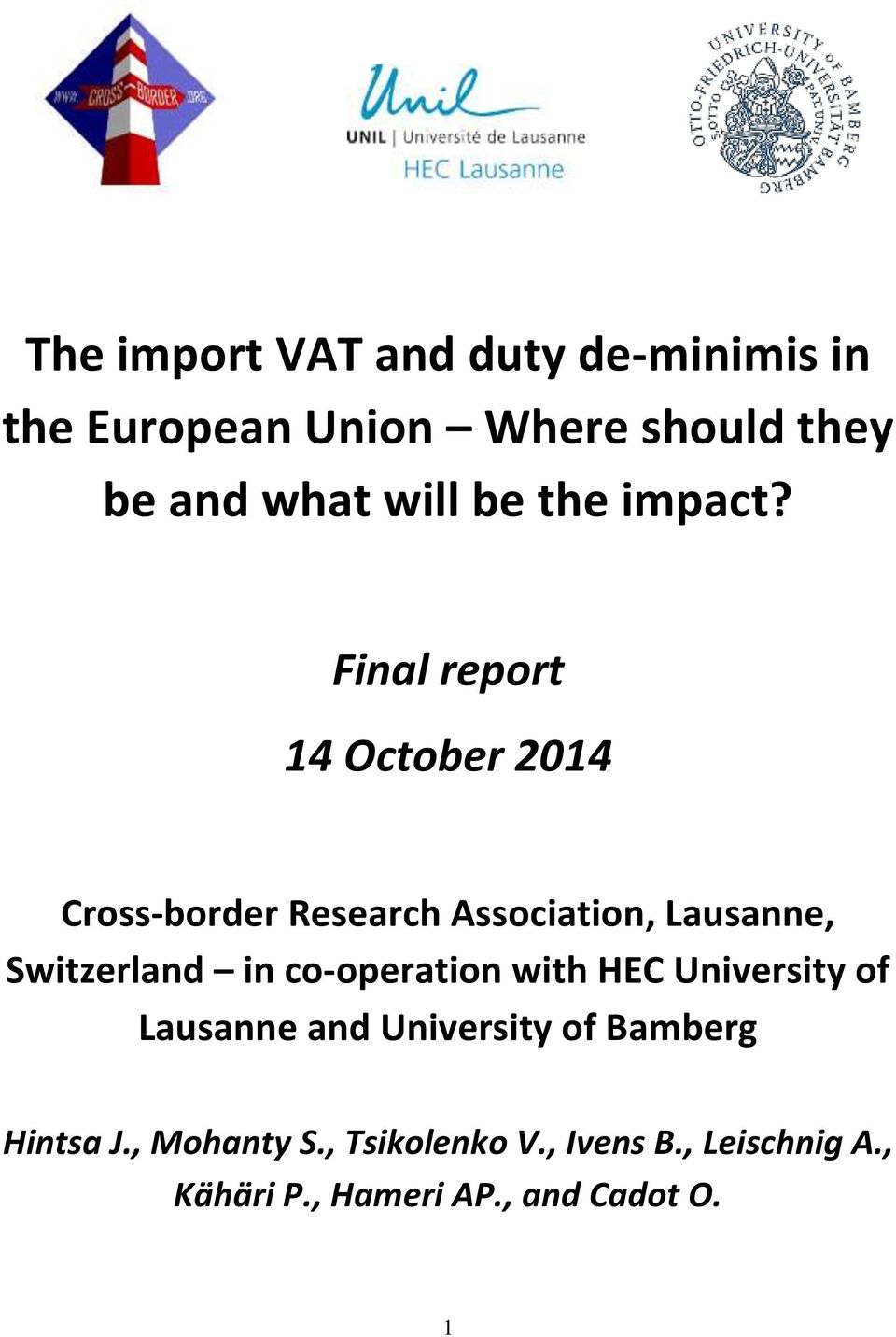 Final report 14 October 2014 Cross-border Research Association, Lausanne, Switzerland in
