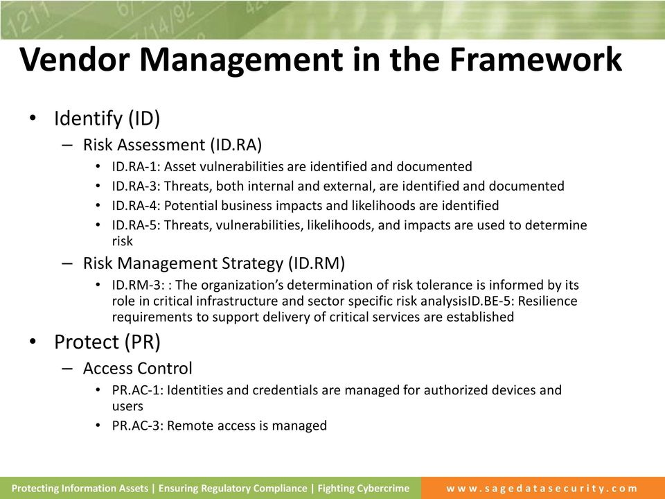 RA-5: Threats, vulnerabilities, likelihoods, and impacts are used to determine risk Risk Management Strategy (ID.RM) ID.