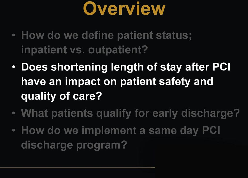 Does shortening length of stay after PCI have an impact on