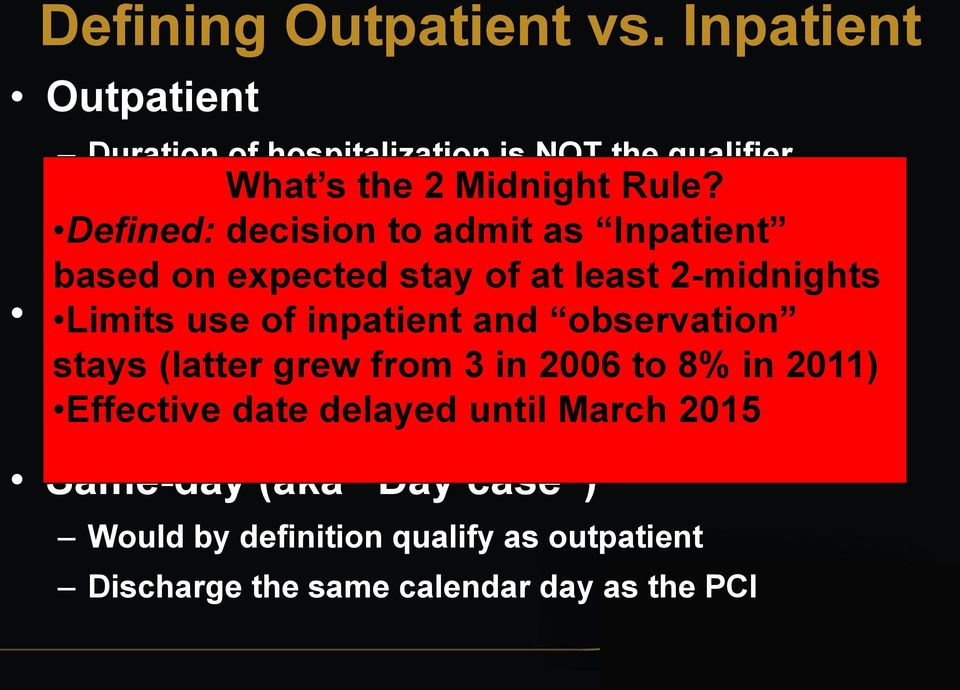 use of inpatient and observation stays Documentation (latter grew drives from the 3 decision in 2006 to 8% in 2011) Effective date delayed until March