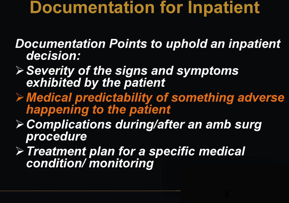 predictability of something adverse happening to the patient Complications