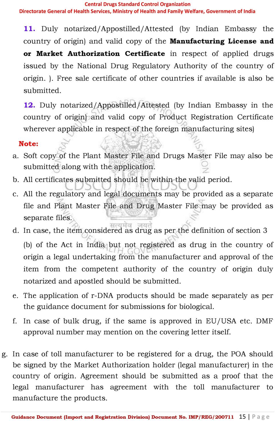 Duly notarized/appostilled/attested (by Indian Embassy in the country of origin) and valid copy of Product Registration Certificate wherever applicable in respect of the foreign manufacturing sites)