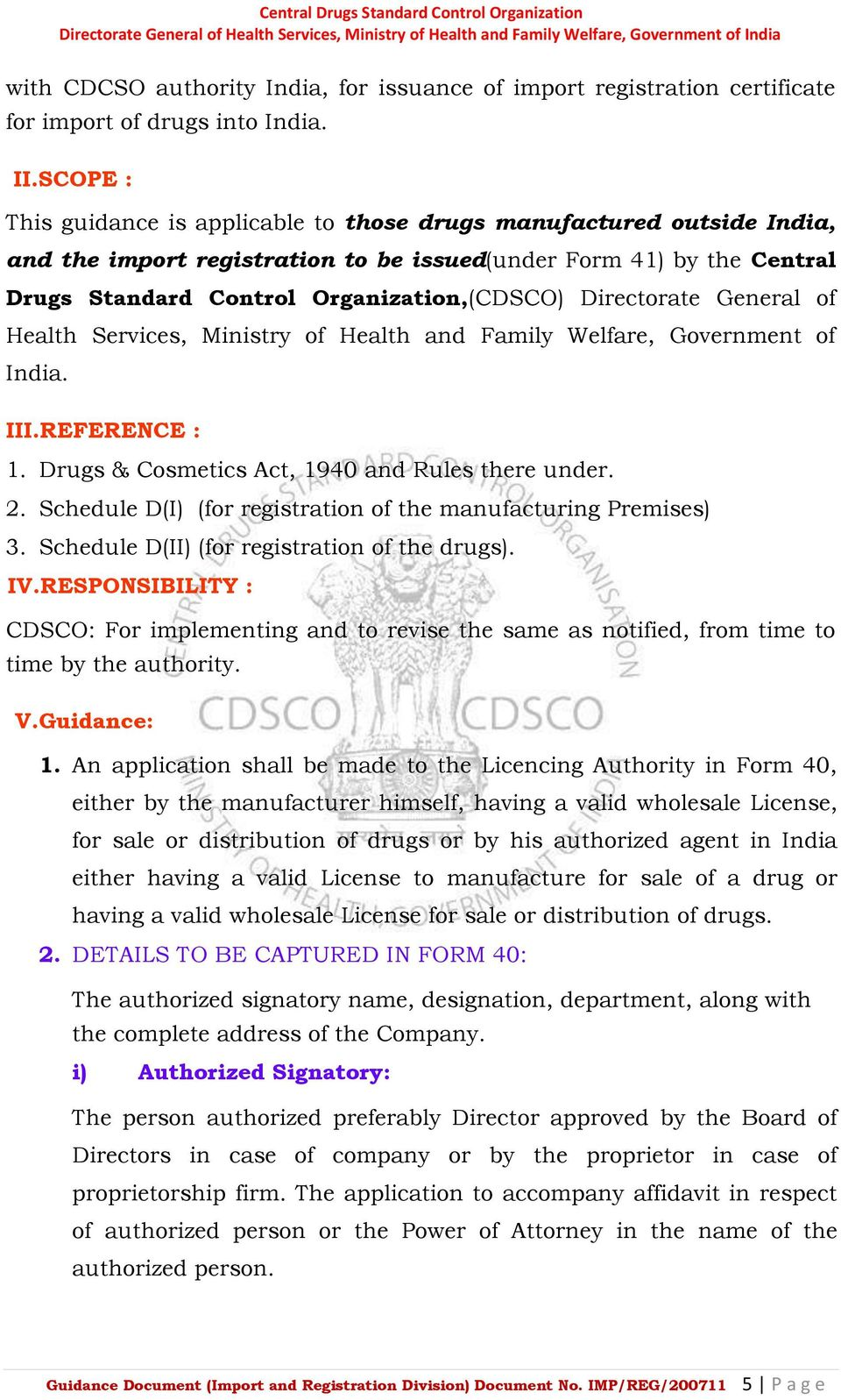 Directorate General of Health Services, Ministry of Health and Family Welfare, Government of India. III.REFERENCE : 1. Drugs & Cosmetics Act, 1940 and Rules there under. 2.