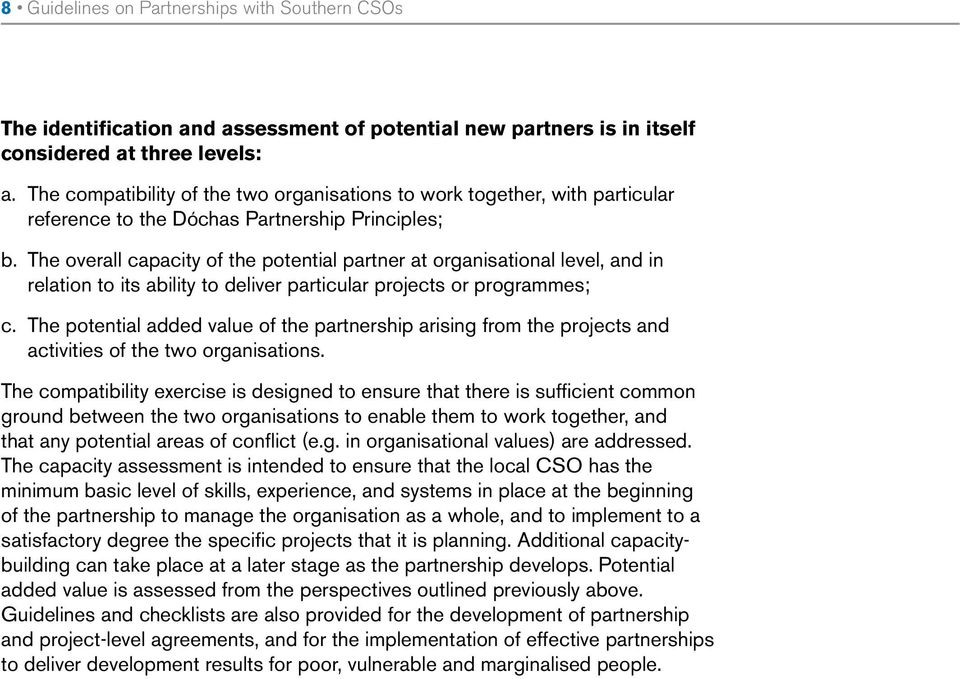 The overall capacity of the potential partner at organisational level, and in relation to its ability to deliver particular projects or programmes; c.