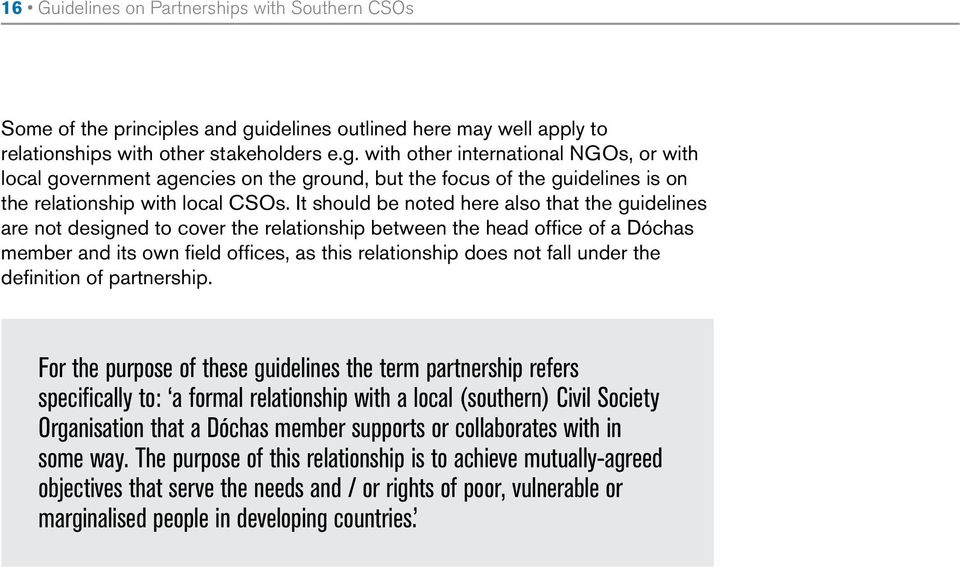 with other international NGOs, or with local government agencies on the ground, but the focus of the guidelines is on the relationship with local CSOs.