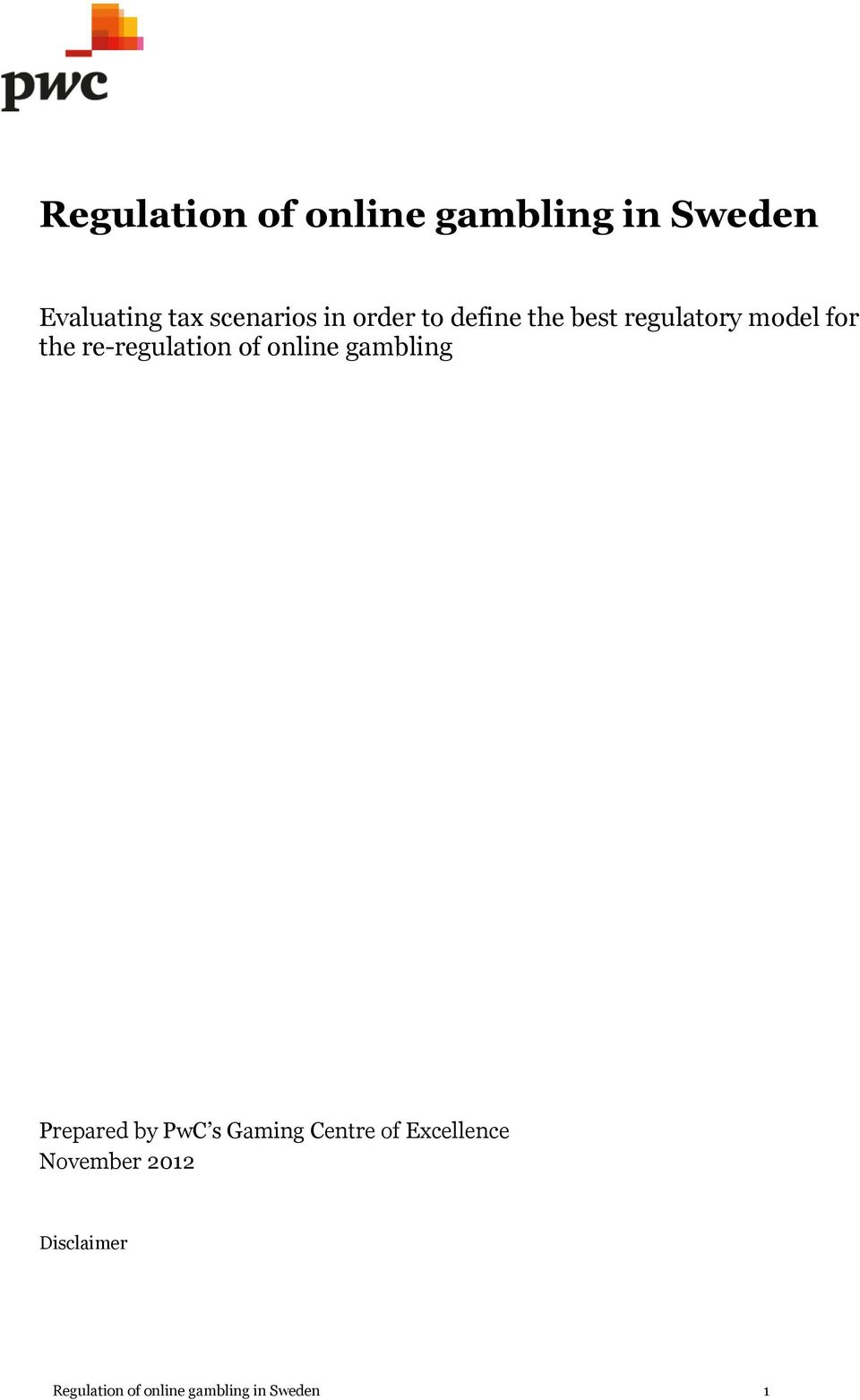 for the re-regulation of online gambling November 2012