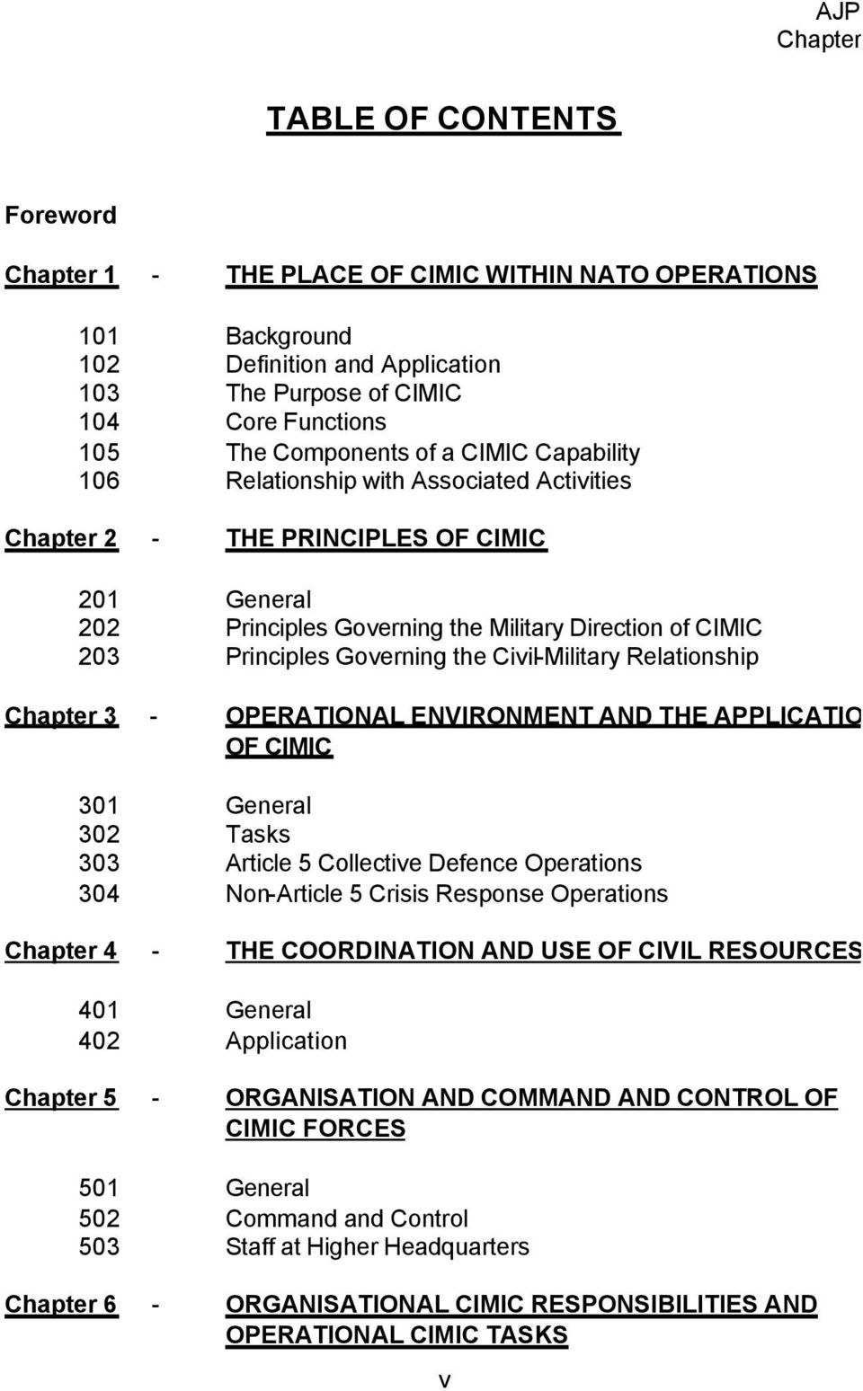 Civil-Military Relationship Chapter 3 - OPERATIONAL ENVIRONMENT AND THE APPLICATION OF CIMIC 301 General 302 Tasks 303 Article 5 Collective Defence Operations 304 Non-Article 5 Crisis Response