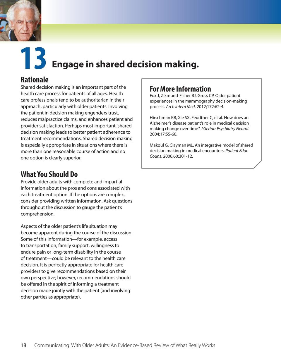 Involving the patient in decision making engenders trust, reduces malpractice claims, and enhances patient and provider satisfaction.