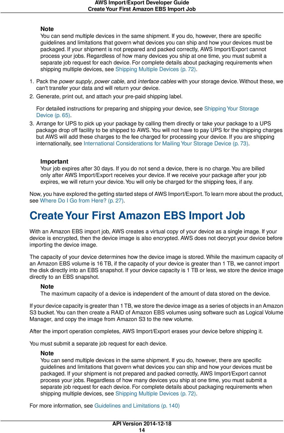 If your shipment is not prepared and packed correctly, AWS Import/Export cannot process your jobs.