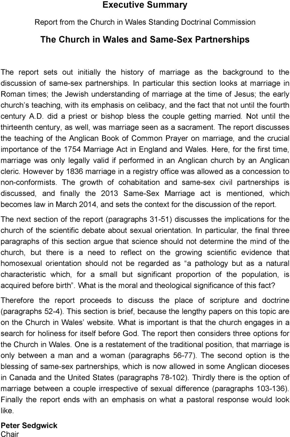 In particular this section looks at marriage in Roman times; the Jewish understanding of marriage at the time of Jesus; the early church s teaching, with its emphasis on celibacy, and the fact that
