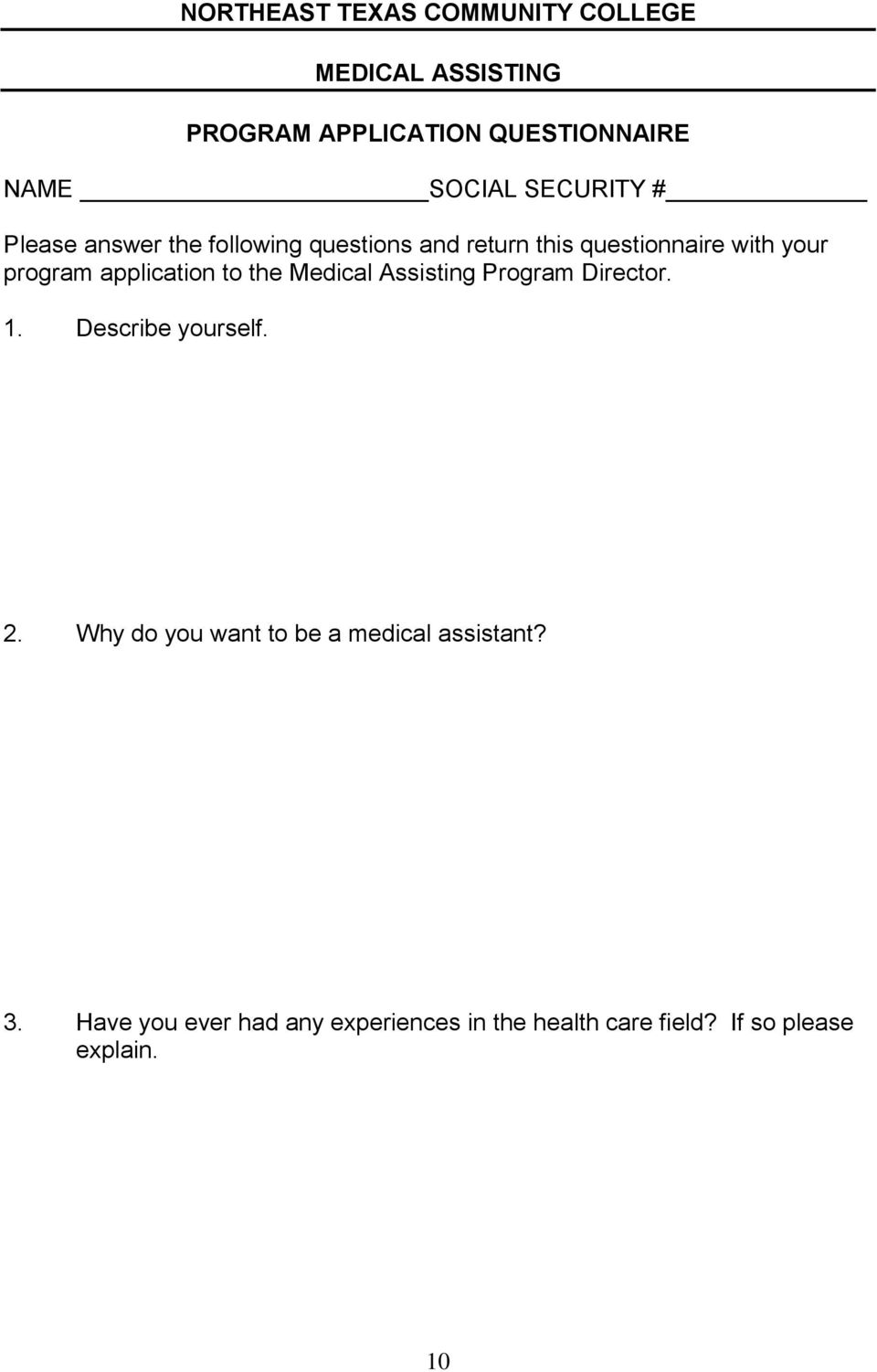 application to the Medical Assisting Program Director. 1. Describe yourself. 2.