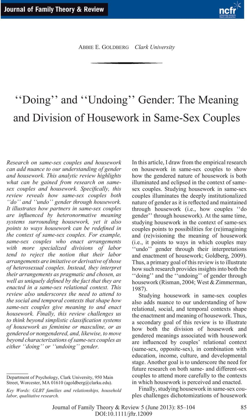 and housework. This analytic review highlights what can be gained from research on samesex couples and housework.