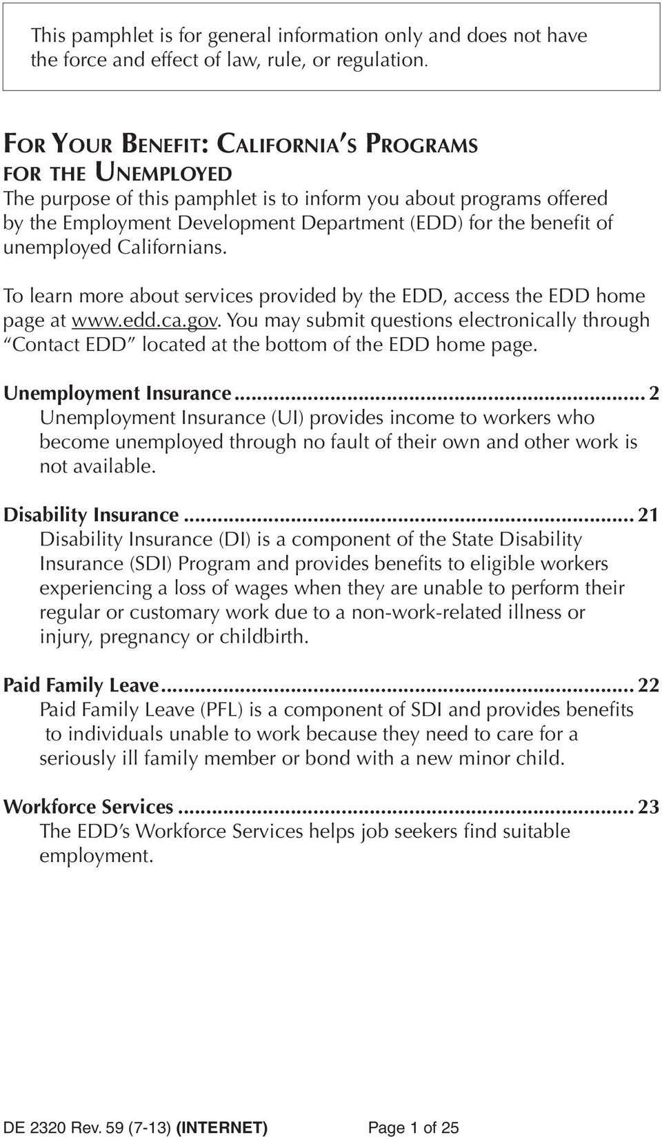 unemployed Californians. To learn more about services provided by the EDD, access the EDD home page at www.edd.ca.gov.