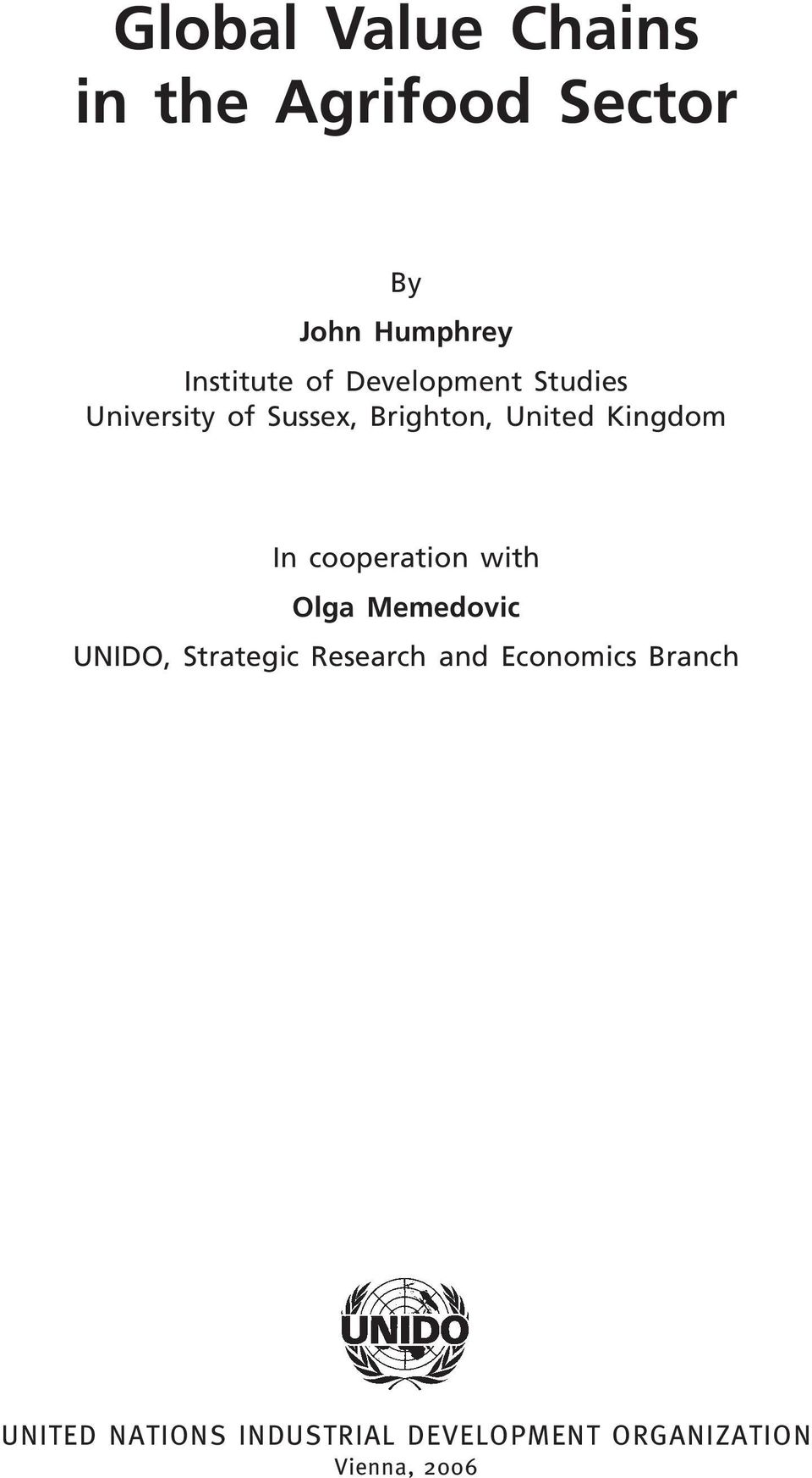 In cooperation with Olga Memedovic UNIDO, Strategic Research and