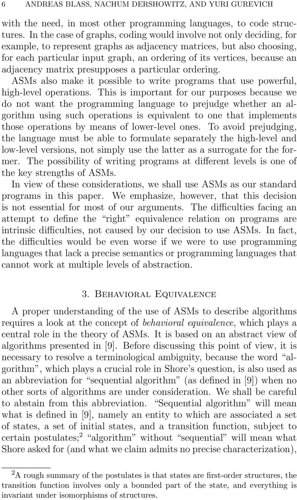 because an adjacency matrix presupposes a particular ordering. ASMs also make it possible to write programs that use powerful, high-level operations.