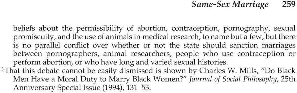 researchers, people who use contraception or perform abortion, or who have long and varied sexual histories.