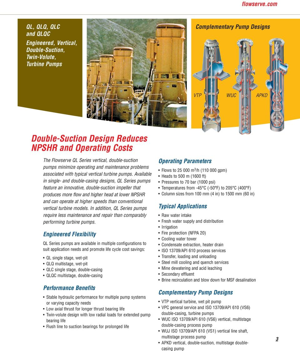 Flowserve QL Series vertical, double-suction pumps minimize operating and maintenance problems associated with typical vertical turbine pumps.