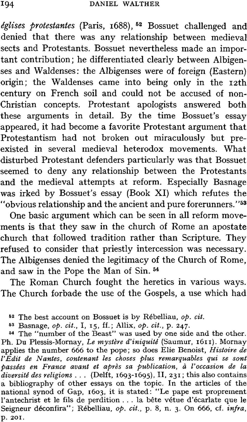 in the 12th century on French soil and could not be accused of non- Christian concepts. Protestant apologists answered both these arguments in detail.