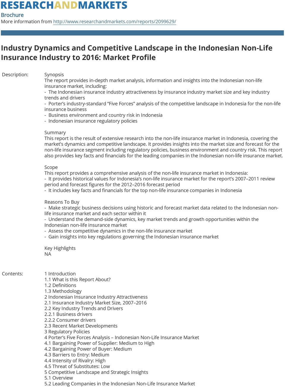 analysis, information and insights into the Indonesian non-life insurance market, including: - The Indonesian insurance industry attractiveness by insurance industry market size and key industry