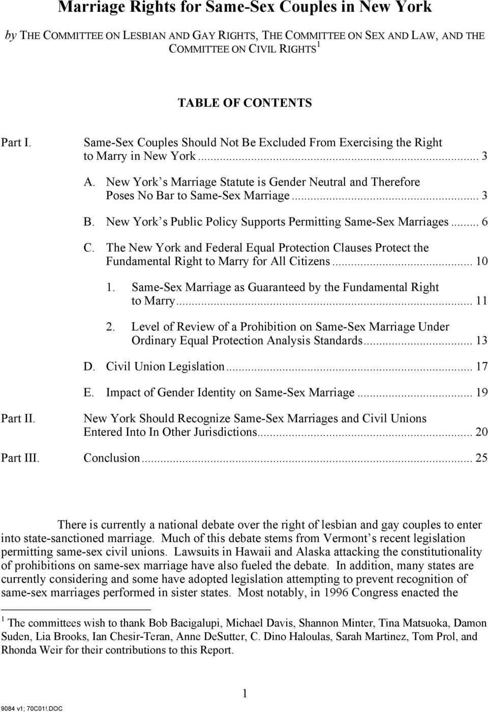 New York s Public Policy Supports Permitting Same-Sex Marriages... 6 C. The New York and Federal Equal Protection Clauses Protect the Fundamental Right to Marry for All Citizens... 10 1.