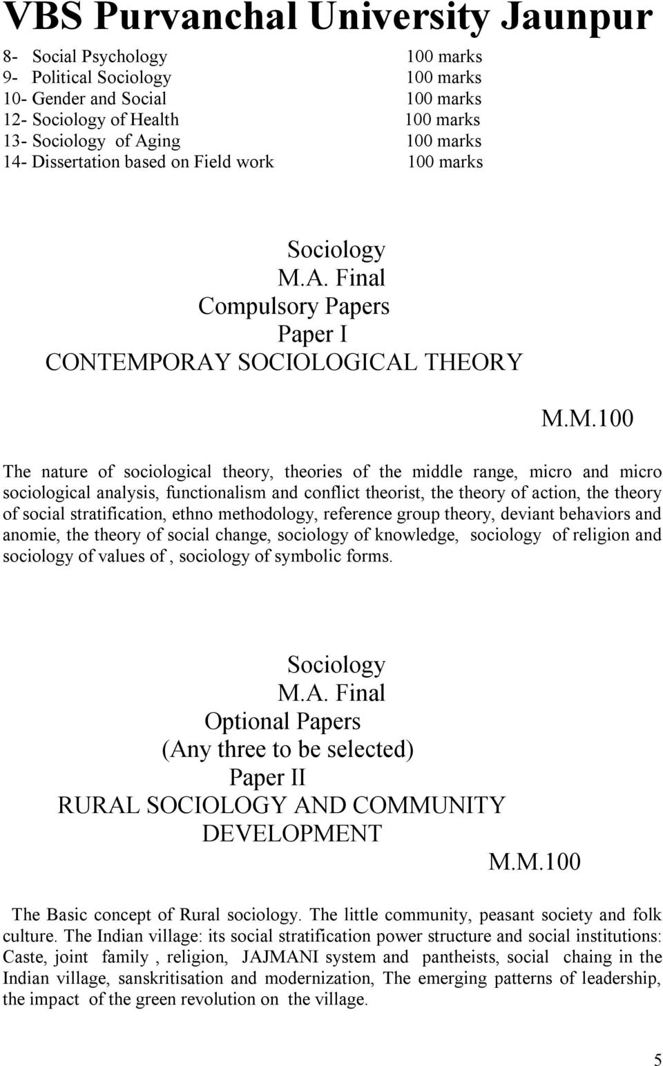 Final Compulsory Papers Paper I CONTEMPORAY SOCIOLOGICAL THEORY The nature of sociological theory, theories of the middle range, micro and micro sociological analysis, functionalism and conflict