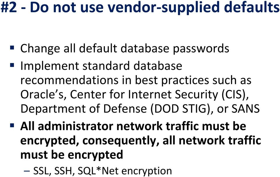 Security (CIS), Department of Defense (DOD STIG), or SANS All administrator network traffic