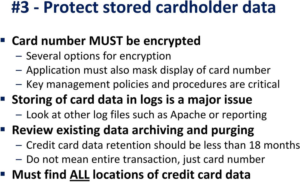 Look at other log files such as Apache or reporting Review existing data archiving and purging Credit card data retention