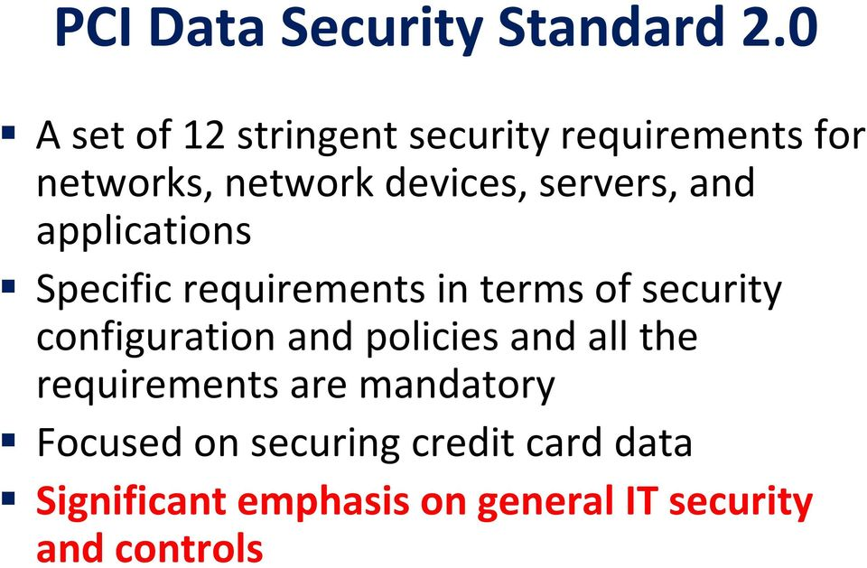 servers, and applications Specific requirements in terms of security configuration
